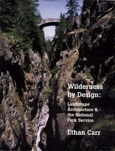 Wilderness by Design: Landscape Architecture and the National Park Service ()