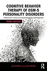 Cognitive Behavior Therapy of DSM-5 Personality Disorders: Assessment, Case Conceptualization, and Treatment Kindle Edition