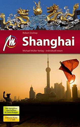 (Shanghai Reiseführer Michael Müller Verlag: Individuell reisen mit vielen praktischen Tipps (MM-City) (German Edition))
