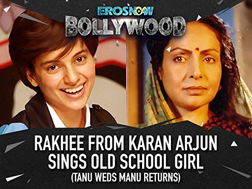 Rakhee from Karan Arjun sings Old School Girl (Tanu Weds Manu Returns Old School Girl)
