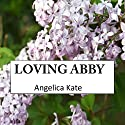 Loving Abby Audiobook by Angelica Kate Narrated by Regyn Lee