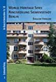 World Heritage Sites Ringsiedlung Siemensstadt Berlin : English Version, Kruger, Thomas Michael and Bolk, Florian, 3867111820