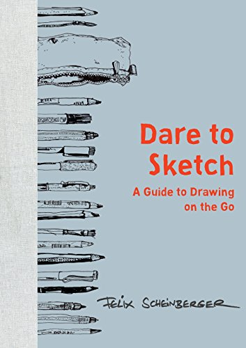 Dare to Sketch: A Guide to Drawing on the Go (Collage Techniques A Guide For Artists And Illustrators)