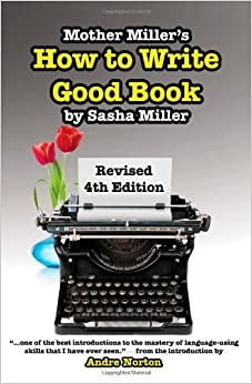Mother Miller's How to Write Good Book, 4th Revised Edition by Sasha Miller (2011-05-15)