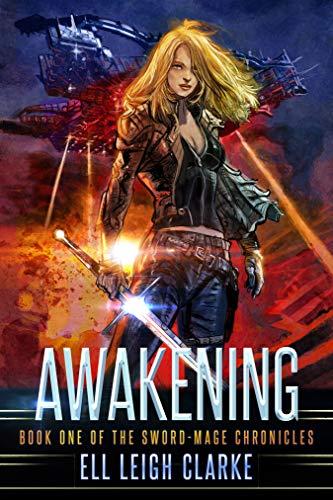 Awakening (The Sword-Mage Chronicles Book 1) ()