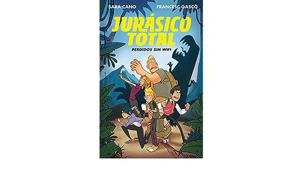 Amazon.com: Perdidos sin wifi (Serie Jurásico Total 1) (Spanish Edition) eBook: Francesc Gascó, Sara Cano Fernández: Kindle Store