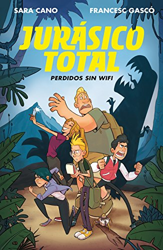 Perdidos sin wifi (Serie Jurásico Total 1) (Spanish Edition) by [Gascó