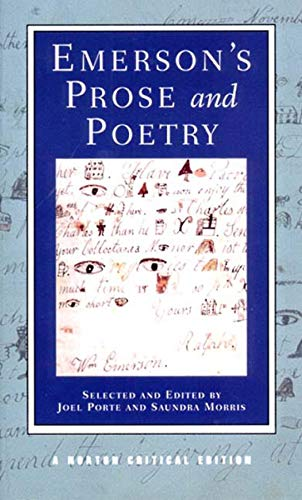 Emerson's Prose and Poetry (First Edition)  (Norton Critical Editions) (Norton Anthology Of Theory And Criticism 1st Edition)