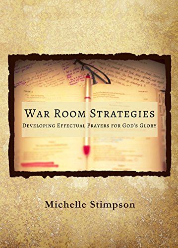 War Room Strategies: Developing Effectual Prayers for God's Glory (Revived By His Word Bible Reading Plan)