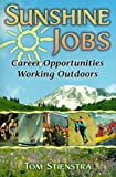 img - for Sunshine Jobs: Career Opportunities, Working Outdoors by Tom Stienstra (1997-04-01) book / textbook / text book