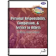 Personal Responsibility, Compassion & Service to Others