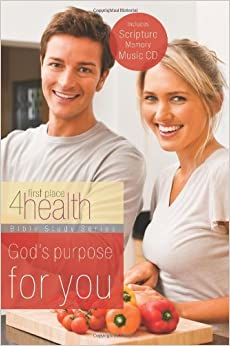 GODS PURPOSE FOR YOU (First Place 4 Health Bible Study)