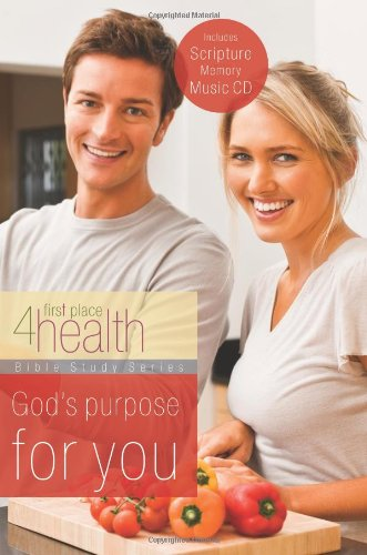 God's Purpose for You (First Place 4 Health Bible Study Series) pdf