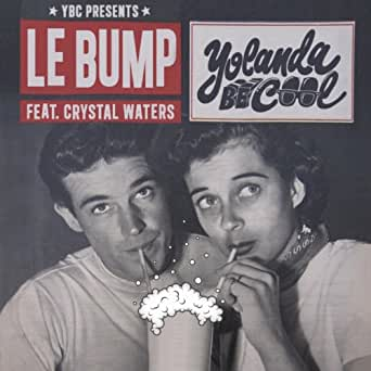 Amazon.com: Le Bump: Yolanda Be Cool feat. Crystal Waters ...
