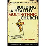 Building a Healthy Multi-ethnic Church: Mandate, Commitments and Practices of a Diverse Congregation (Jossey-Bass Leadership