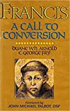 img - for Francis: A Call to Conversion book / textbook / text book