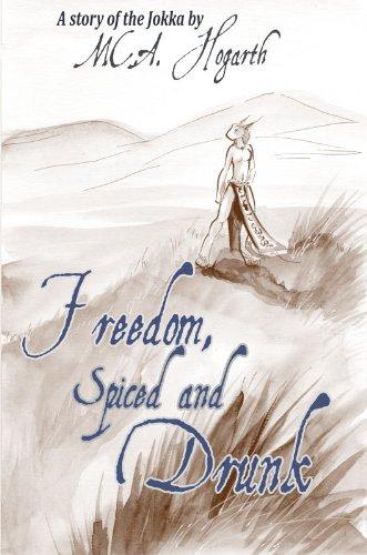 Freedom, Spiced and Drunk (Jokka Shorts Book 1)
