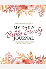 My Daily Bible Study Journal: A Simple Guide to Taking Bible Study Notes Paperback