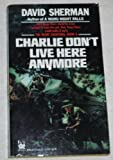 Charlie Don't Live Here Anymore, David Sherman, 0804103135