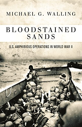 Bloodstained Sands: U.S. Amphibious Operations in World War II (General Military)