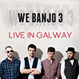 we banjo 3 - Live in Galway
