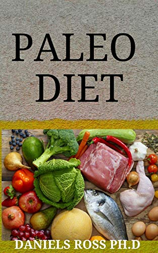 PALEO DIET: Paleo Diet for Beginners and healthy lifestyle for Improve Health and General Wellness