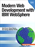 Modern Web Development with IBM WebSphere, Brown, Kyle and Barcia, Roland, 0133067033