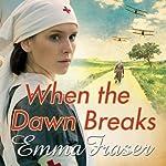 When the Dawn Breaks | Emma Fraser