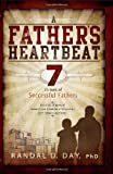A Father's Heartbeat, Randal D. Day, 1462110258