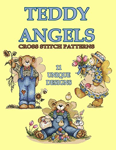 Teddy Angels Cross Stitch Pattern: 11 Unique Needlework Design (Counted Cross Stitch Pattern Book 1) Counted Cross Stitch Magazine