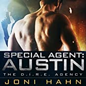 Special Agent: Austin: The D.I.R.E. Agency Series, Novella 6.5 | Joni Hahn