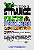 The Book of Strange Facts and Useless Information, Scot Morris and George H. Morris, 0385006187