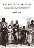img - for And Why Not Every Man?: An Account of Slavery, the Underground Railroad, and the Road to Freedom in New York's Southern Tier book / textbook / text book