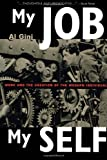 img - for My Job, My Self: Work and the Creation of the Modern Individual by Al Gini (2000-04-14) book / textbook / text book