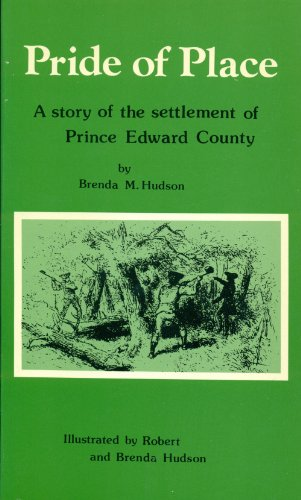Pride of Place: A Story of the Settlement of Prince Edward County