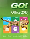 GO! with Microsoft Office 2013 Volume 2, Gaskin, Shelley and Martin, Carol L., 0133411796