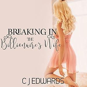 Breaking in the Billionaire's Wife Audiobook