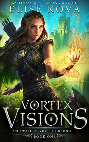 Vortex Visions (Air Awakens: Vortex Chronicles Book 1)