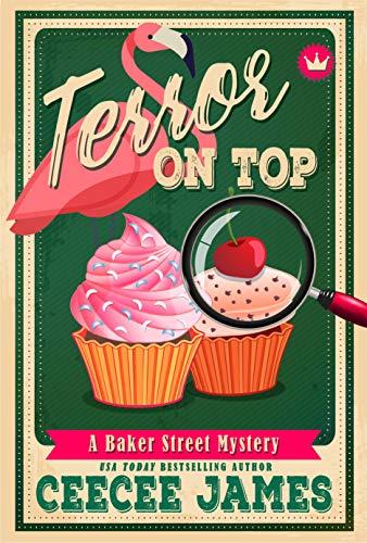 Terror on Top (Baker Street Cozy Mysteries Book 7) by [James, CeeCee]