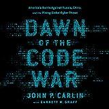 Dawn of the Code War: America's Battle Against