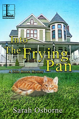 Into the Frying Pan (A Ditie Brown Mystery Book 2) by [Osborne, Sarah]