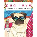 Pug Love - A (Mostly) Pug Coloring Book