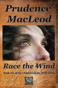Race the Wind (Children of the Wild Book 6) by [MacLeod, Prudence]