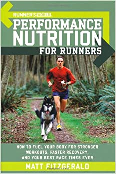 Runner's World Performance Nutrition For Runners: How To Fuel Your Body For Stronger Workouts, Faster Recovery, And Your Best Race Times Ever Mobi Download Book