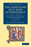 The Chartulary of St John of Pontefract 2 Volume Set : From the Original Document in the Possession of Godfrey Wentworth, Esq. , of Woolley Park, , 1108058698