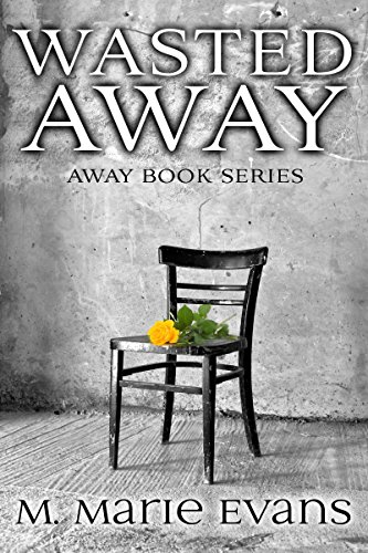 Wasted Away by M. Marie Evans ebook deal