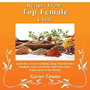 Recipes from Top Female Chefs Audiobook