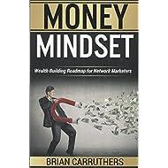 Money Mindset: Wealth Building Roadmap for Network Marketers