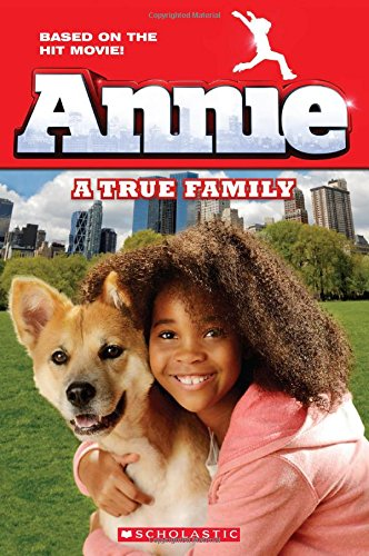 Annie: A True Family (Movie Tie-In) (Scholastic Readers)