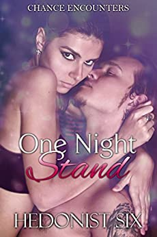 One Night Stand: A Sexy Geeky Romance (Chance Encounters Book 1) by [Six, Hedonist]